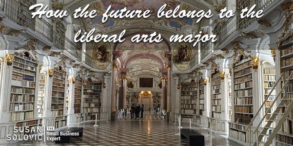 future belongs to the liberal arts major
