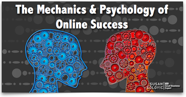 the mechanics and psychology of online success